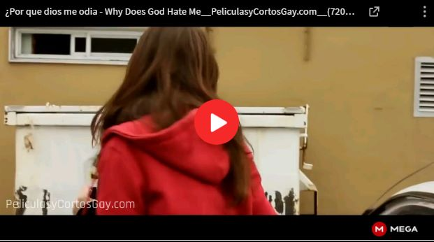 CLIC PARA VER VIDEO ¿Por Que Dios Me Odia? - Why Does God Hate Me? - CORTO - Canada - 2011