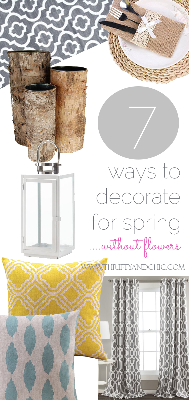 7 Easy ways to decorate for spring without adding flowers. Great tips and lists of things to buy