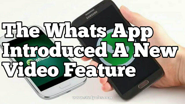 The Whats App Introduced A New Video Feature
