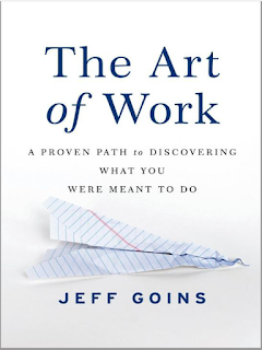 The Art Of Work A Proven Path To Discovering What You Were Meant To Do