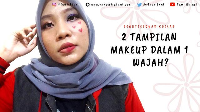 BEAUTIESQUAD COLLAB: 2 Tampilan Makeup Berbeda dalam 1 Wajah