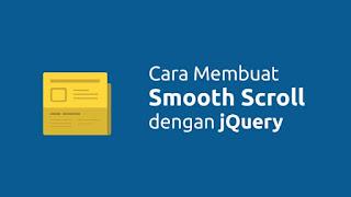 Cara Membuat Smooth Scroll Blog