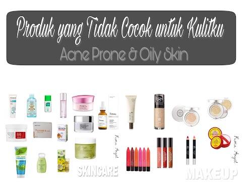 Produk yang Tidak Cocok untuk Kulitku (Acne Prone & Oily Skin)