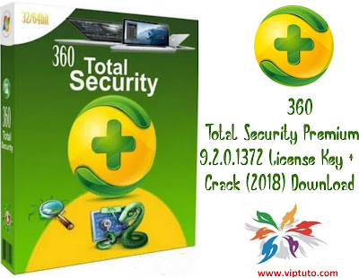 Telecharger 360 Total Security  Anti-Virus 2018 Crack Premuim + Clées de Licence