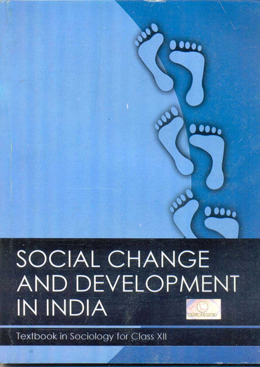 ncert class 12 sociology Ncert class-12 sociology(social change and development in india) is described as a topic like us structural change, cultural change and the story of indian democracy, etc this note is best for a student which is a preparation of class-12 board.