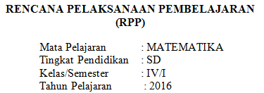 Contoh Rencana Pelaksanaan Pembelajaran (RPP) Tematik : Matematika