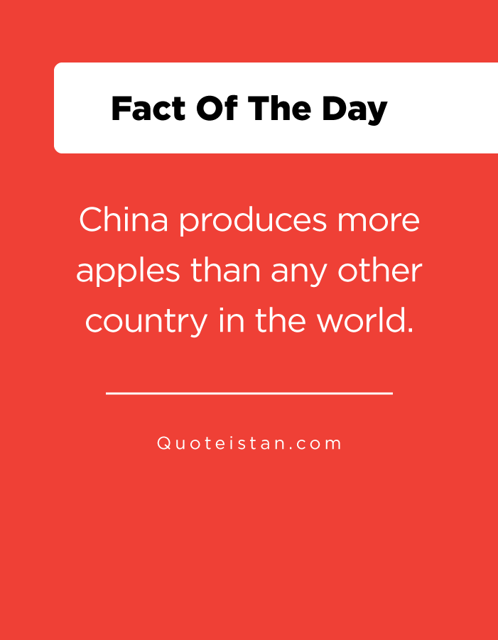 China produces more apples than any other country in the world.