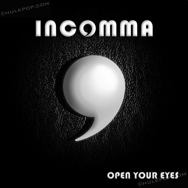[EP] INCOMMA – Open Your Eyes