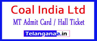 Coal India Ltd CIL MT Admit Card / Hall Ticket 2017