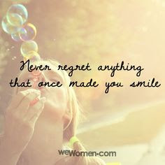 quotes about live you life:never regret anything that once made you smile.