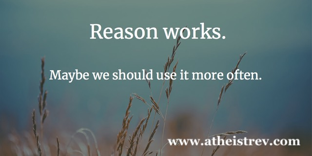 Reason works. Maybe we should use it more often.