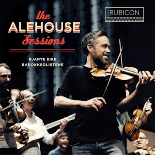 The Alehouse Sesson - Bjarte Eike/Barokksolistene - Rubicon