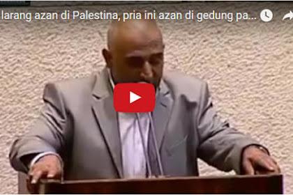 Gempar, Video: Israel Larang Adzan Di Palestina, Pria Ini Kumandangkan Adzan Di Parlemen Israel