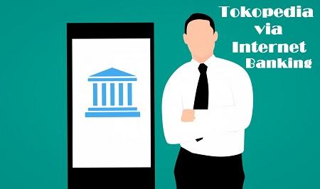 Cara Bayar Produk Tokopedia melalui Internet Banking