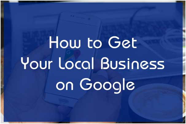 How to Get Your Local Business on Google : eAskme