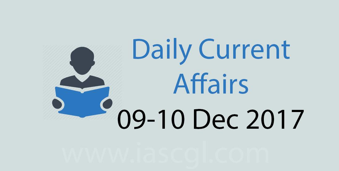 Daily Current affair 09-10 December 2017