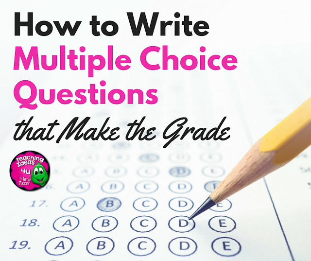 How to Write Multiple Choice Questions that Make the Grade
