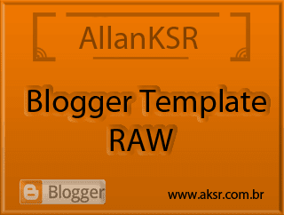 Blogger Template - RAW [ vazio ]