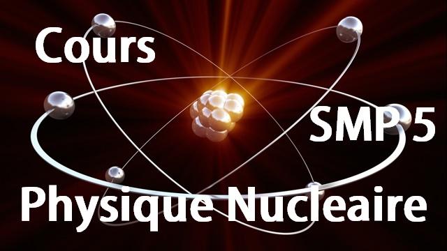 Cours de Physique Nucléaire SMP Semestre S5 PDF