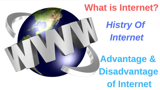 Simple Defination Of Internet With Indian Histry 2018.Histry of Internet 2018,application of internet 2018,advantage of internet 2018,disadvantage of internet 2018
