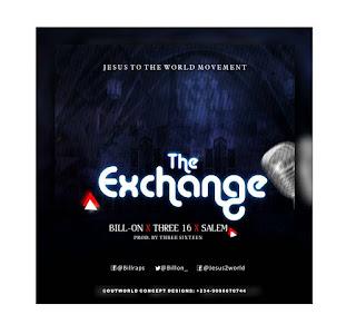 MUSIC: Bill On - The Exchange ft. Salem X Three16 || @_Billon