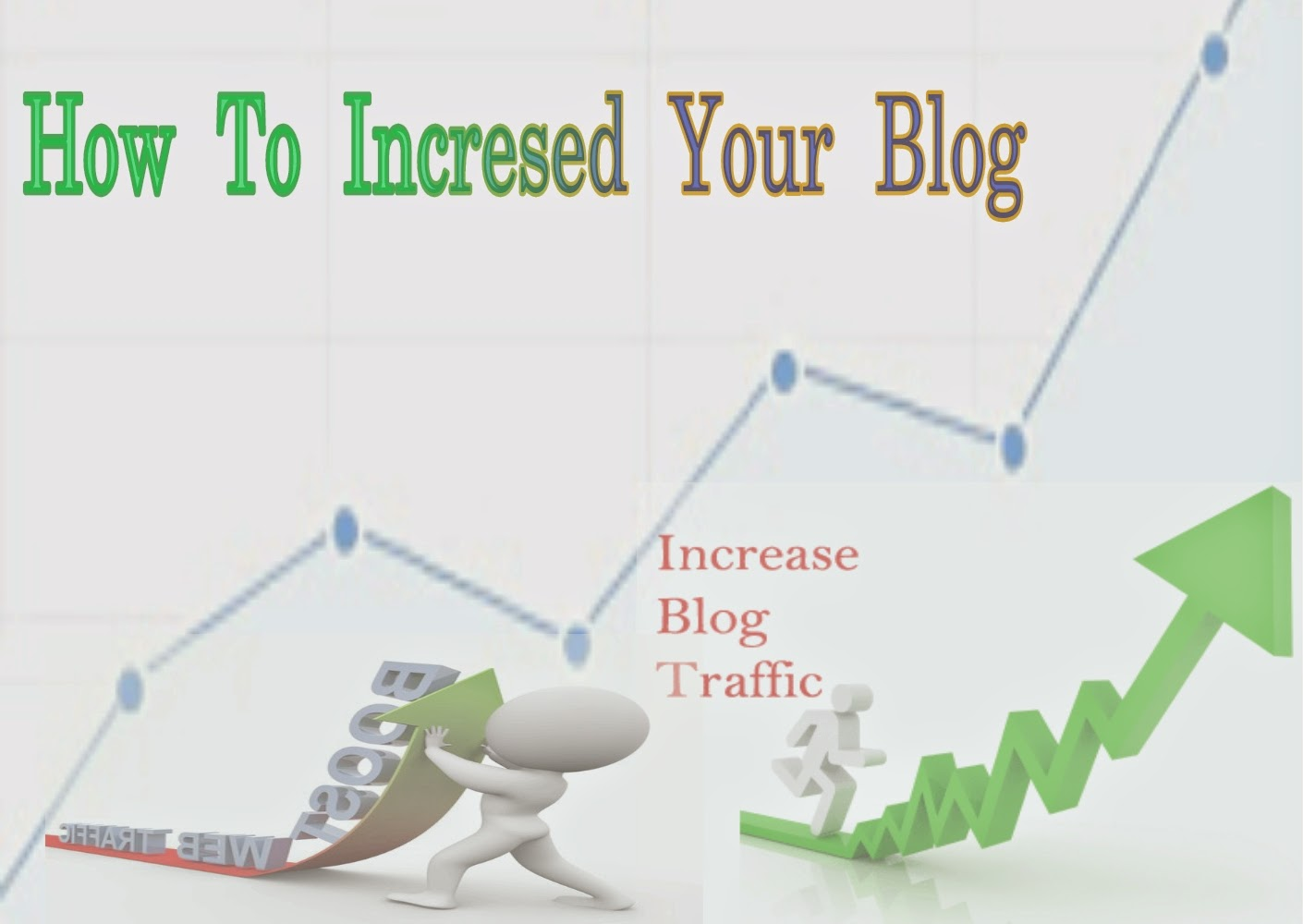 How to Increase Your Visitor for Your Blog or Website