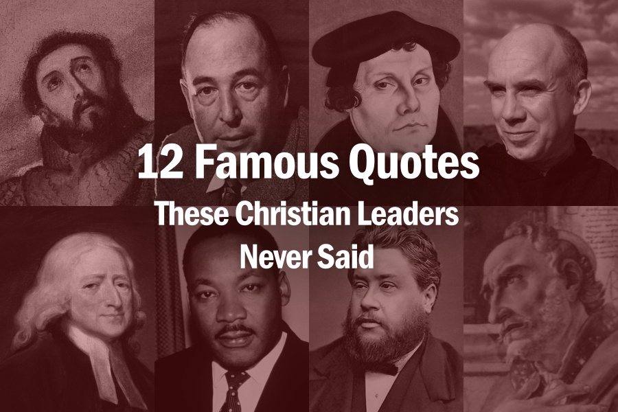 12 Famous Quotes These Christian Leaders Never Said