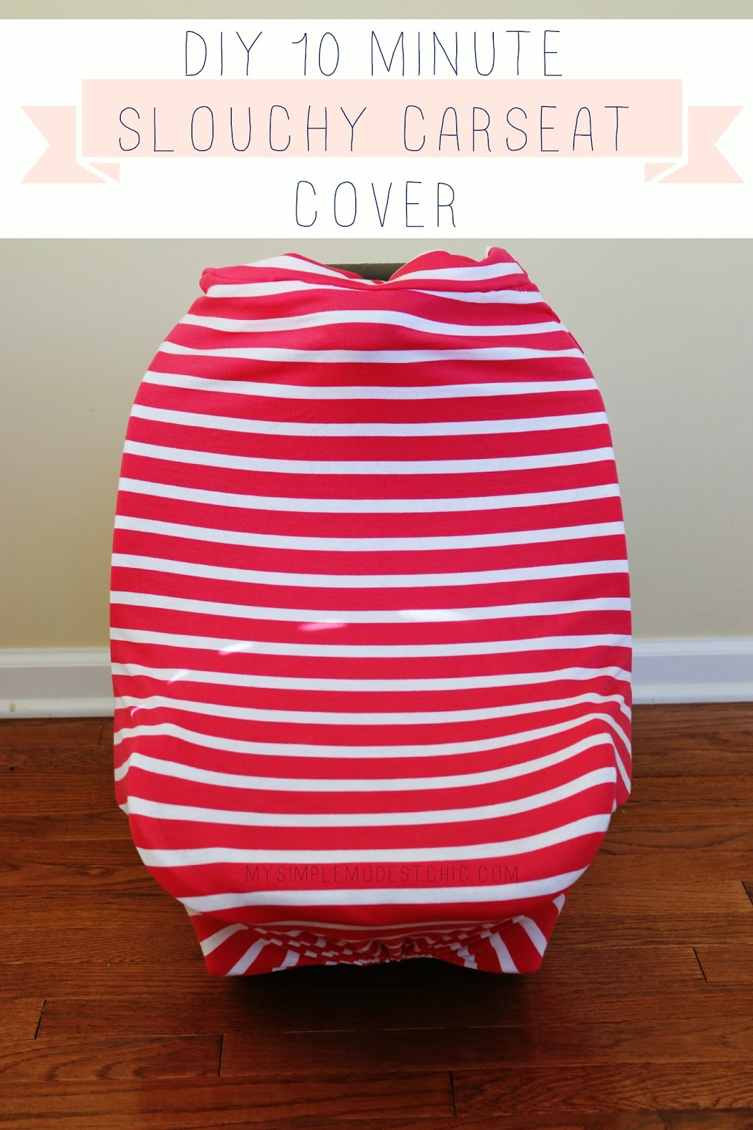 My Simple Modest Chic 10 Minute Diy Slouchy Car Seat Cover