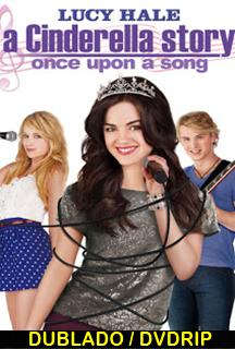 Assistir A Nova Cinderela: Era uma Vez Uma Canção  Dublado 2011