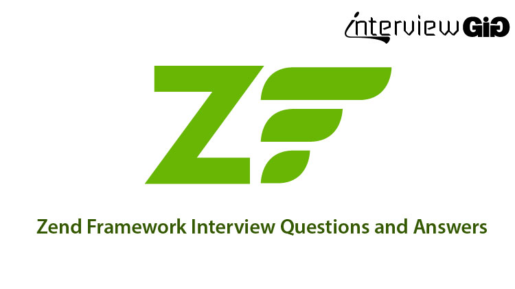 Zend Interview Questions and Answers