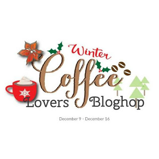 Hello Again....I Am Back Tonight With Another Quick Post For The Winter  Coffee Lovers Blog Hop On Behalf Of Paper Sweeties!