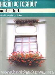 Mustafa Kutlu - Hüzün ve Tesadüf