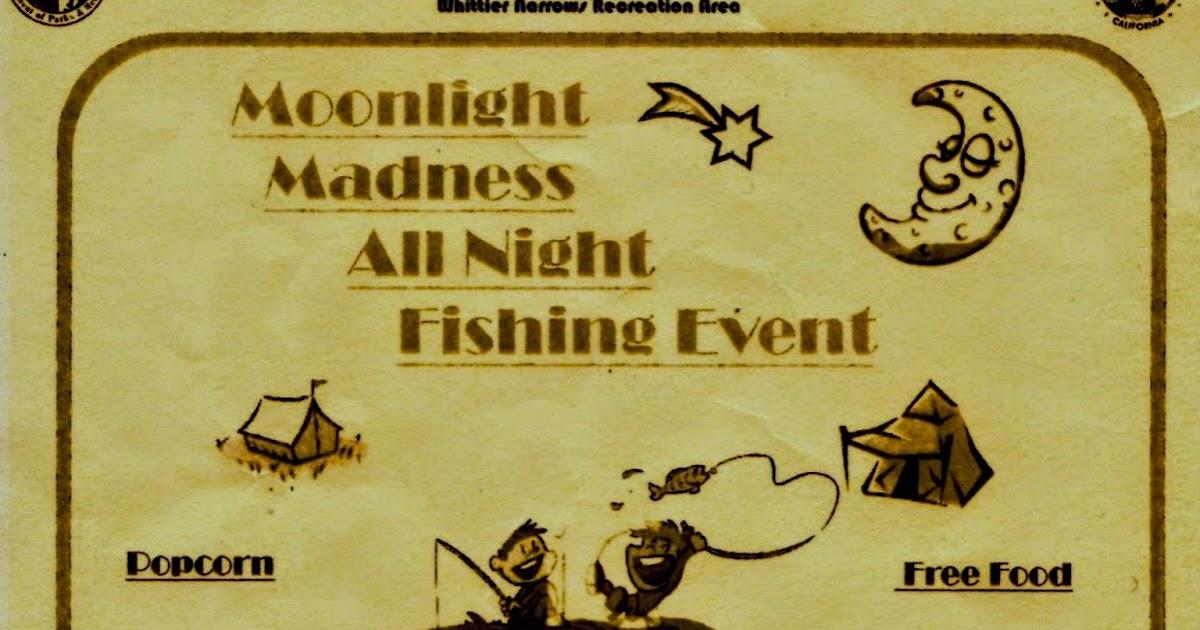 Montebello Mom All Night Fishing Event Whittier Narrows