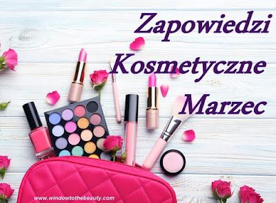 nowości Kosmetycze Marca kwietnia