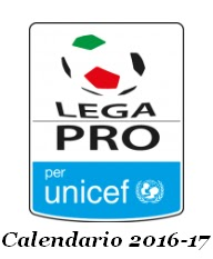 Calendario 2016-2017 LegaPro Unica Girone A