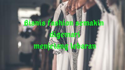 Bisnis fashion lebaran 2019