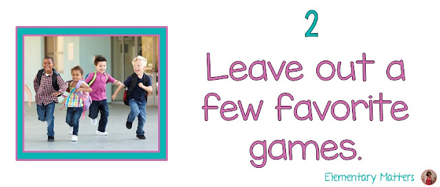 Seven Steps to a Happy Last Day of School - Part 2: Leave Out a Few Favorite Games