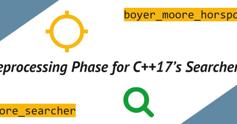 Preprocessing Phase for C++17's Searchers