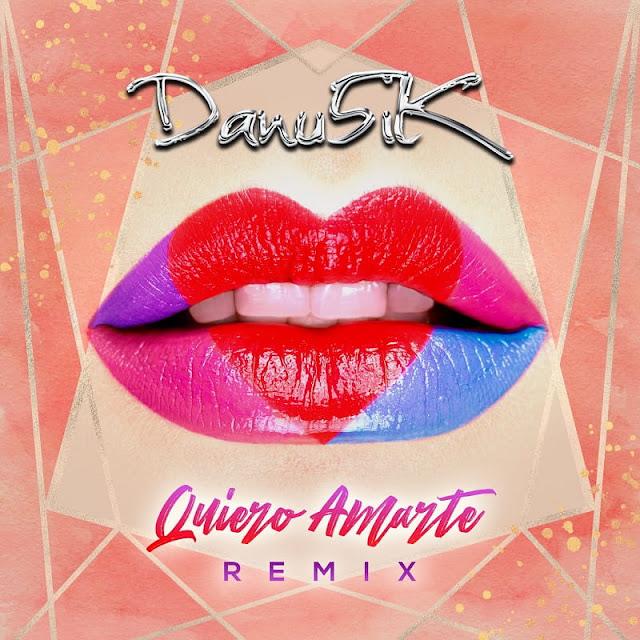 """Danu5ik Unveils """"Quiero Amarte"""" Remix"""