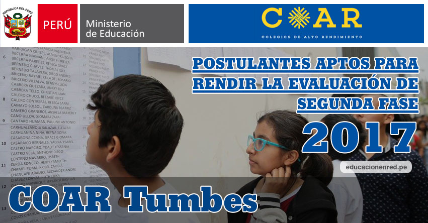 COAR Tumbes: Resultados Examen Admisión Primera Fase 2017 (15 Febrero) Lista de Ingresantes que pasan a Segunda Fase - Colegios de Alto Rendimiento - MINEDU - www.dret.edu.pe