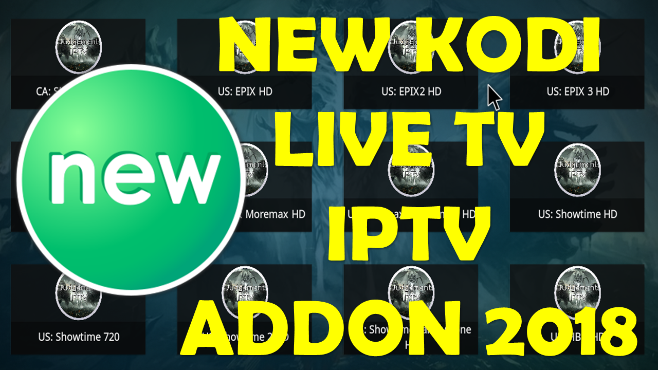 NEW KODI LIVE TV IPTV ADDON 2018 - NEW BEST LIVE TV IPTV