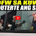 VIRAL NA TO! OFW WORKERS FROM KUWAIT NABINGI SA SIGAWAN NG OFW! DUTERTE! DUTERTE! WE LOVE DUTERTE! PANOORIN