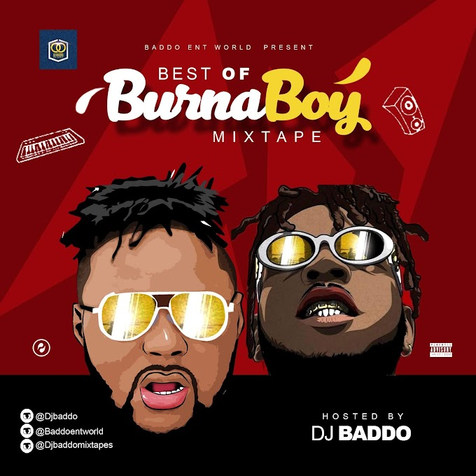 MIXTAPE: Dj Baddo Best Of Burna Boy Mix