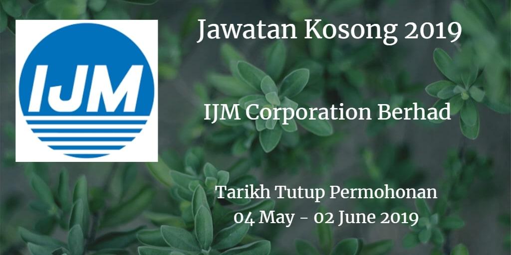 Jawatan Kosong IJM Corporation Berhad 04 May  -  02 June 2019