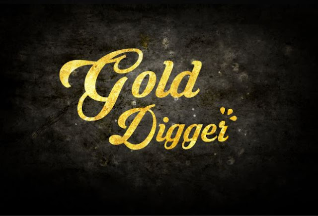 be a gold digger