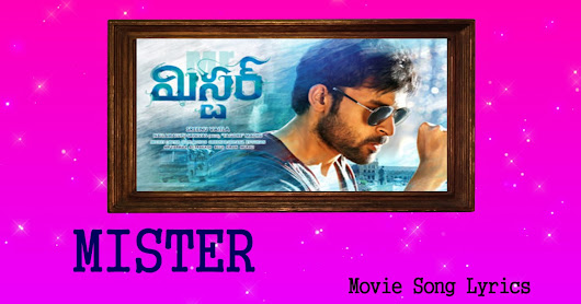 Mister Telugu Movie Songs Lyrics.
