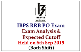 IBPS RRB PO (Officer Scale-I) Exam Held on 6th Sep 2015-Exam Analysis and Expected Cutoff (Both Shifts)