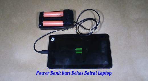 Power Bank Dari Baterai Bekas