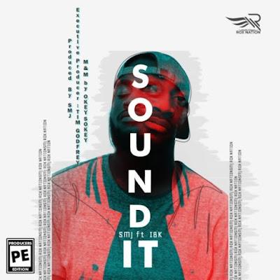 SMJ Ft. IBK – Sound It
