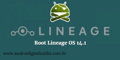 Como fazer root na lineage os 14.1 em qualquer android